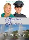 Heartland Illusions (Christian contemporary romance) (Heartland Heartmates Book 2) - Helen Gray