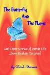 The Butterfly and the Flame - Leah Shinnar, Asher Tarmon