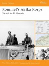 Rommel's Afrika Korps: Tobruk to El Alamein - Pier Paolo Battistelli