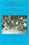 Staging a Sanskrit: Vision of Vasavadatta - John D. Mitchell, Mrinalini Sarabhai, Faubion Bowers