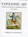 Napoleonic Art: Nationalism and the Spirit of Rebellion in France (1815-1848) - Barbara Ann Day-Hickman, Jonathan E. Helmreich