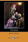 The Ghost (Dodo Press) - William Douglas O'Connor, Thomas Nast, Wm D. O'Connor