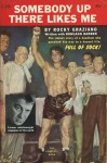 Somebody Up There Likes Me: The Story of My Life So Far - Rocky Graziano, Rowland Barber