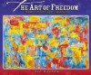 The Art of Freedom: How Artists See America - Bob Raczka