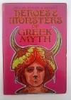 Heroes and Monsters of Greek Myth - Evslin & Hoopes EVSLIN