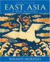 East Asia: A New History - Rhoads Murphey
