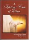 A Spiritual Code of Ethics - Ann Coon