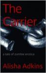 The Carrier (Dead Lay) - Alisha Adkins