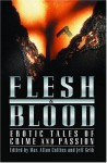 Flesh & Blood: Erotica Tales of Crime and Passion - Max Allan Collins, Jeff Gelb, Lawrence Block, Gary Phillips