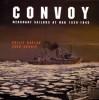 Convoy: Merchant Sailors At War, 1939 1945 - Philip Kaplan, Jack Currie