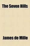 The Seven Hills - James De Mille