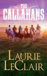 The Callahans (Prequel, Tempted By A Texan) - Laurie LeClair