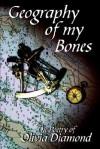 Geography of My Bones - Olivia Diamond