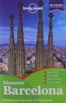 Lonely Planet Discover Barcelona (City Guide) - Regis St. Louis, Anna Kaminski, Vesna Maric