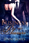 Business and Pleasure (Out of Print) - Jinni James
