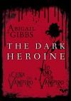 The Dark Heroine: A cena col vampiro/Io amo un vampiro (Italian Edition) - Abigail Gibbs