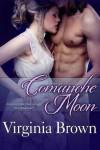 Comanche Moon - Virginia Brown