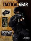 The Gun Digest Book of Tactical Gear - Dan Shideler, Derrek Sigler