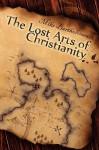 The Lost Arts of Christianity - Mike Bartholomew, Leo Ward, Brandon Johnson
