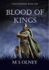 Unconquered: Blood of Kings #1 - M S Olney