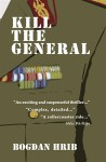 Kill the General - Bogdan Hrib, Ramona Mitrica, Mike Phillips, Mihai Risnoveanu