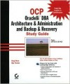 Ocp: Oracle8i DBA Arch & Admin and Backup & Recovery Sg [With CDROM] - Jim Dilanni, Biju Thomas, Jim Dilanni