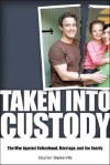 Taken Into Custody: The War Against Fathers, Marriage, and the Family - Stephen Baskerville