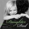 Why a Daughter Needs a Dad: 100 Reasons - Gregory Lang, Janet Lankford-Moran