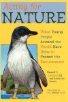 Acting for Nature: What Young People Around The World Have Done To Protect The Environment - Action For Nature, Carl Dennis Buell, Sneed B. Collard III