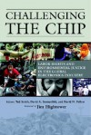 Challenging the Chip: Labor Rights and Environmental Justice in the Global Electronics Industry - David Naguib Pellow, David Sonnenfeld, Ted Smith