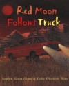 Red Moon Follows Truck - Stephen Eaton Hume