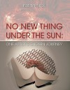 No New Thing Under the Sun: One Artist's Chosen Journey - Musick Pat Musick