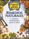 Remedios Naturales Y Consejos Tradicionales Para LA Salud (La Botica De La Abuela) - Integral