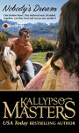 Nobody's Dream (Rescue Me Saga #6) - Kallypso Masters