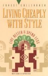 Living Cheaply with Style: Live Better and Spend Less - Ernest Callenbach