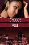 I Choose You (When Love Hurts #2) - Aderonke Moyinlorun