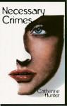 Necessary Crimes - Catherine Hunter