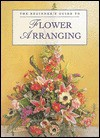 The Beginner's Guide to Flower Arranging - Rosemary Batho, Judy Kay, Bernice Waugh