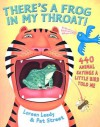 There's a Frog in My Throat!: 440 Animal Sayings a Little Bird Told Me [THERES A FROG IN MY THROAT] [Paperback] - Loreen Leedy