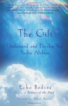 The Gift: Understand and Develop Your Psychic Abilities - Echo Bodine, Melody Beattie