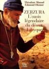 Zerzura, l'oasis légendaire du désert libyque - Théodore Monod, Edmond Diemer