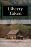 Liberty Taken - Starla Ramcy, Mary Linn Roby, Gordon D. Leigh