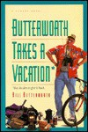 Butterworth Takes a Vacation: But Decides to Give It Back : A Comedy Novel - Bill Butterworth