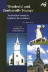 Wonderful and Confessedly Strange: Australian Essays in Anglican Ecclesiology - Bruce Kaye, Heather Thomson, Sarah MacNeil