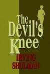 The Devil's Knee - Irving Shulman