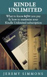 Kindle Unlimited: What to Know Before You Pay & How to Maximize Your Kindle Unlimited Subscription - Jeremy Simmons