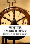 White Embroidery - Therese De Dillmont