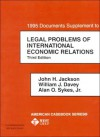 Documents Supplement To Legal Problems Of International Economic Relations - John H. Jackson