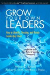 Grow Your Own Leaders: How to Identify, Develop, and Retain Leadership Talent - William C. Byham, Audrey B. Smith, Matthew J. Paese