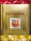 The Golden Book of Pâtisserie - Carla Bardi, Rachel Lane, Ting Morris